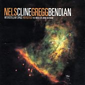 Interstellar Space Revisited (the Music Of John Coltrane) by Nels Cline
