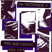 Free Jazz Classics Vols. 3 & 4 by The Vandermark 5