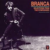 Selections From The Symphonies von Glenn Branca