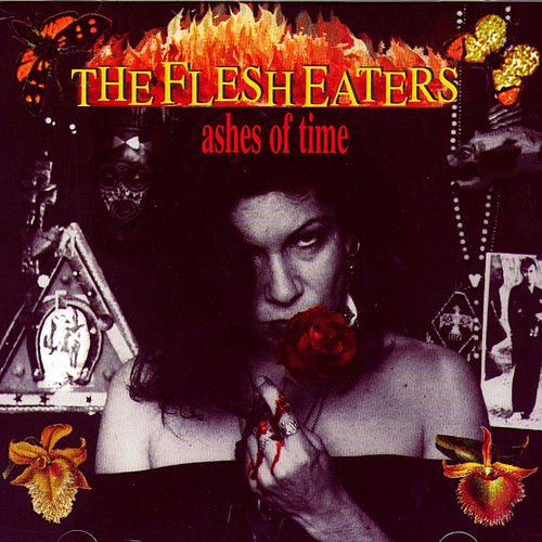 Ashes Of Time by The Flesh Eaters