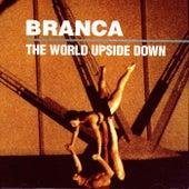 The World Upside Down by Glenn Branca