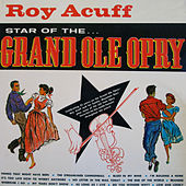 Star Of The Grand Ole Opry by Roy Acuff