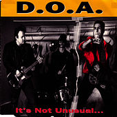 It's Not Unusual...But It Sure Is Ugly! by D.O.A.