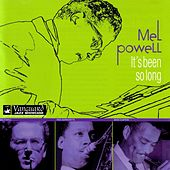 It's Been So Long by Mel Powell