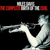 The Complete Birth Of The Cool de Miles Davis
