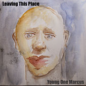 Leaving This Place di Young One Marcus