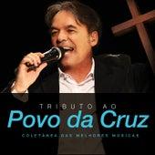 Tributo ao Povo da Cruz: Coletânea das Melhores Músicas by Bispo Rodovalho