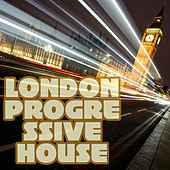 London Progressive House by Various Artists