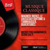 Wagner: Rienzi, Le vaisseau fantôme & Tannhäuser, ouvertures (Stereo Version) de Various Artists