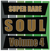 Super Rare Soul, Vol. 4 de Various Artists