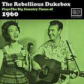 The Rebellious Jukebox Plays the Big Hit Country Tunes of 1960 by Various Artists