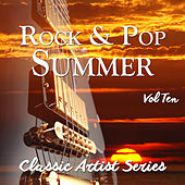 Rock and Pop Summer - Classic Artist Series, Vol. 10 von Various Artists
