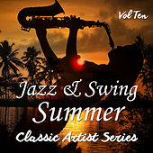 Jazz and Swing Summer - Classic Artist Series, Vol. 10 by Various Artists