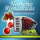 Norteno Romanticas para la Navidad Con Amor Verdadero, Besame, Cara Bonita, Alma Enamorada de Various Artists