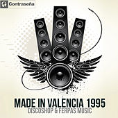 Made in Valencia 1995 Discoshop & Ferpas Music by Various Artists