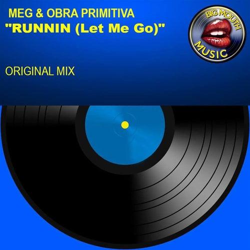 Runnin' (Let Me Go) Feat. Meg by Obra Primitiva