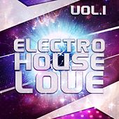Electro House Love, Vol. 1 - EP by Various Artists