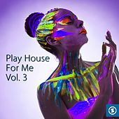 Play House For Me, Vol.3 - EP by Various Artists