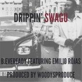 Drippin' Swagu (feat. Emilio Rojas) von B.Eveready