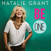 Be One by Natalie Grant