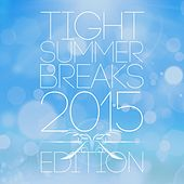 Tight Summer Breaks - 2015 Edition de Various Artists
