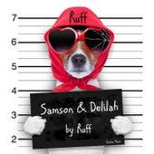 Samson & Delilah by Ruff