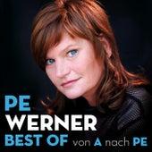 Best Of - Von A nach Pe von Pe Werner