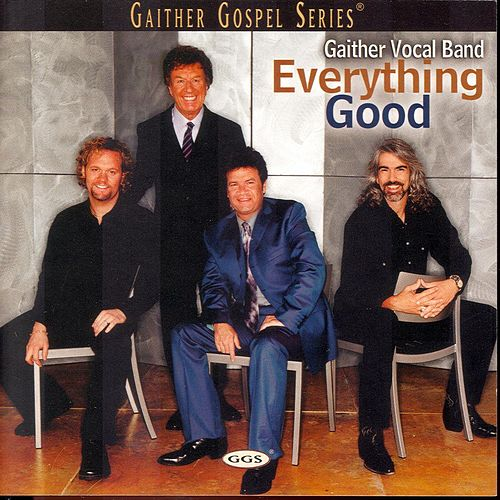 Everything Good by Bill & Gloria Gaither