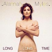 Long Long Time de Alannah Myles