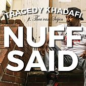 Nuff Said (feat. Thea Van Seijen) by Tragedy Khadafi