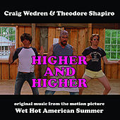 Higher and Higher / Wet Hot American Summer (Music from the Motion Picture) de Craig Wedren