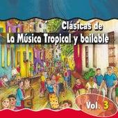 Clásicas de la Música Tropical, Vol. 3 de Various Artists