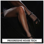 Progressive House Tech by Various Artists