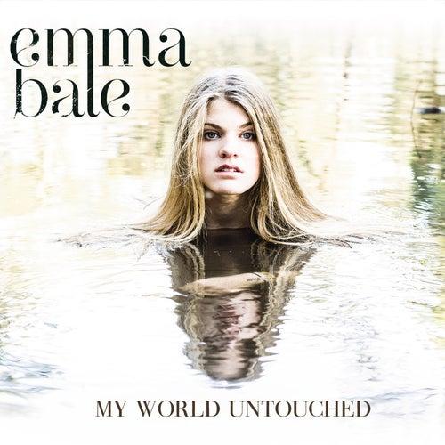 "Emma Bale: ""My World Untouched"""
