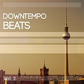 Downtempo Beats, Vol. 2 (Amazing Chilled Electronic Vibes) by Various Artists