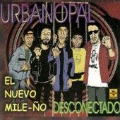 Urbanopal el Nuevo Mile-Ño (Desconectado) de Heavy Nopal