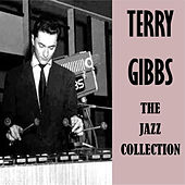 The Jazz Collection by Terry Gibbs