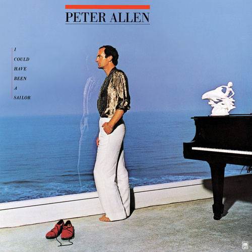 I Could Have Been A Sailor by Peter Allen
