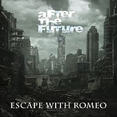 After the Future by Escape
