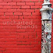 Uncharted Sounds by Various Artists