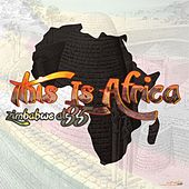 This Is Africa: Zimbabwe at 35 by Various Artists