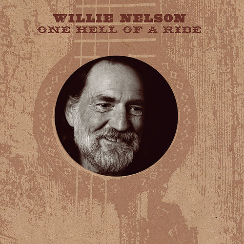 One Hell Of A Ride by Willie Nelson