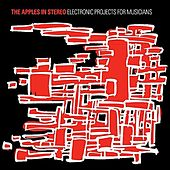 Electronic Projects for Musicians by The Apples in Stereo