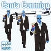 Canta Conmigo de Blue Man Group