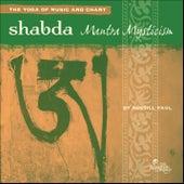 Shabda: Mantra Mysticism by Russill Paul