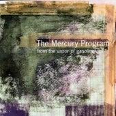 From the Vapor of Gasoline von The Mercury Program