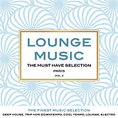 Lounge Music, the Must Have Selection, Vol. 3 (The Finest Music Selection: Deep House, Trip Hop, Downtempo, Cool Tempo, Lounge, Electro) by Various Artists