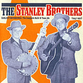 Earliest Recordings: Complete Rich-R-Tone 78's 1947-52 von The Stanley Brothers