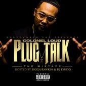 Plug Talk de Colonel Loud