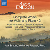 Enescu: Complete Works for Violin & Piano, Vol. 2 de Axel Strauss